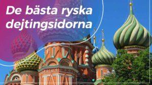 De bästa ryska dejtingsidorna